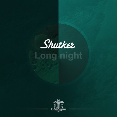 COVER SHUTKER LONG NIGHT EP  SHUTKER PRESENTA 'LONG NIGHT EP' EN EL SELLO INGLÉS BAROQUE RECORDS COVER SHUTKER LONG NIGHT EP
