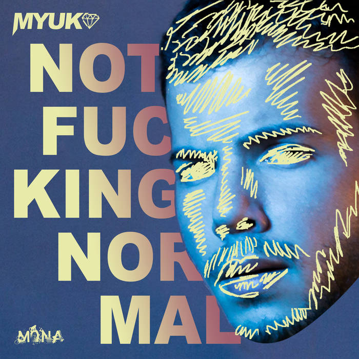 'Not Fucking Normal EP' es lo nuevo del murciano MYUKO en Mona Records a3997121357 16